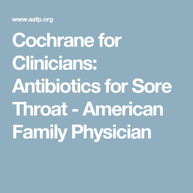 Cochrane for Clinicians: Antibiotics for Sore Throat - American Family Physician