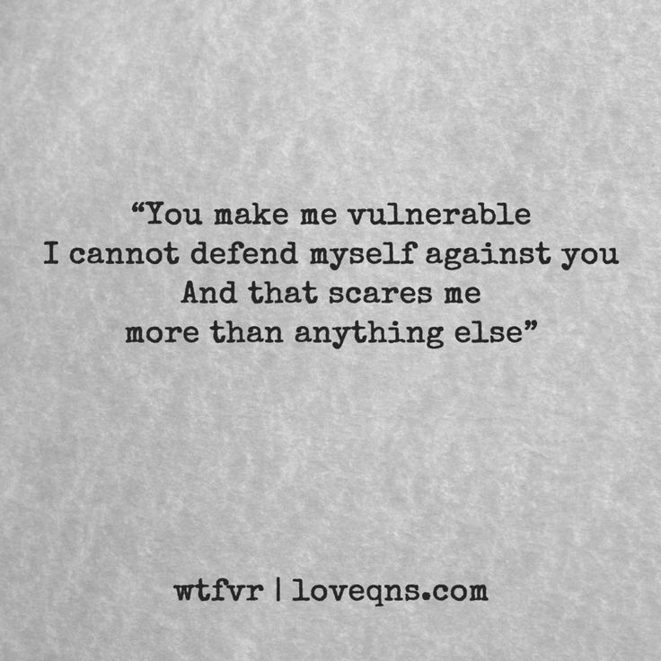 """You make me vulnerable I cannot defend myself against you. And that scares me more than anything else"" – wtfvr * loveqns, loveqns.com, quote, quotes, story, passion, love, desire, lust, romance, romanticism, heartbreak, heartbroken, longing, devotion, poetry, paramour, amour, devotion,"