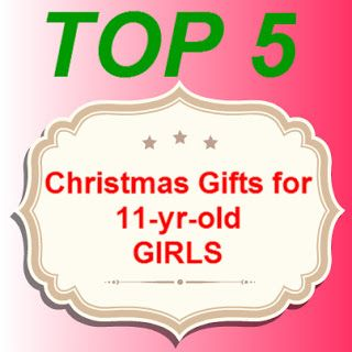 5 top Christmas gift suggestions for 11-yr-old girls.