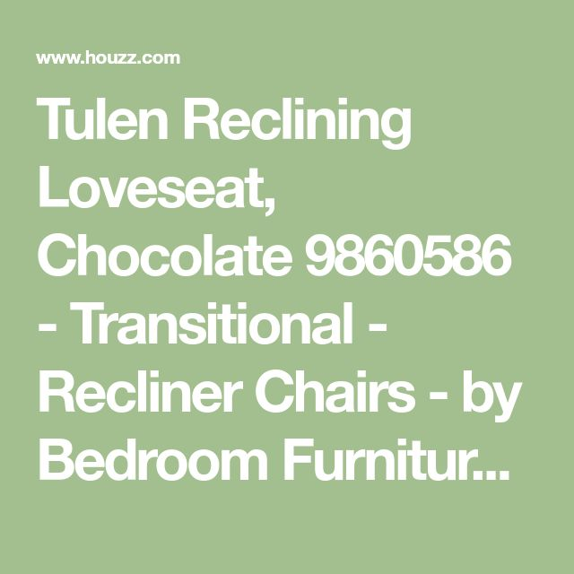 Tulen Reclining Loveseat, Chocolate 9860586 - Transitional - Recliner Chairs - by Bedroom Furniture Discounts
