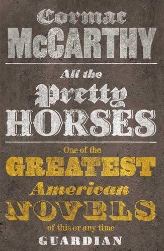 All The Pretty Horses  Author: Cormac McCarthy  Publication Date: November 30, 1999  Genre: Fiction  Designer: David Pearson