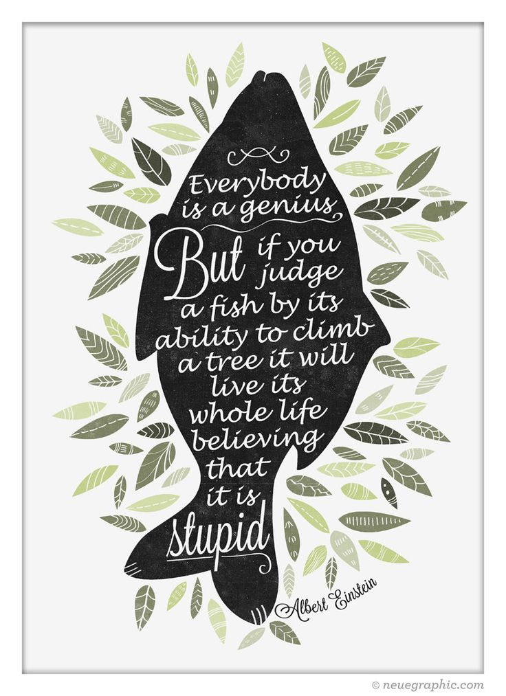 This original handwriting style print was Inspired by Albert Einstein famous quote serves as the perfect Inspiration poster for your studio and home walls. Quote: Everybody is a genius. But if you judge a fish by its ability to climb a tree, it will live its whole life believing that it is stupid. -Albert Einstein PRINT DETAIL : • Printed with UltraChrome K3™ archival inks on natural matt white, smooth fine art paper. • Ready to fit into standard sizes frame which can be found at IKEA…