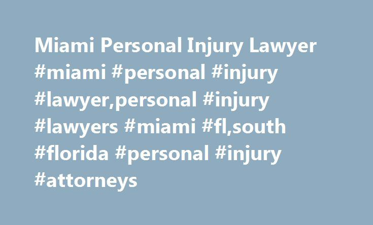 Miami Personal Injury Lawyer #miami #personal #injury #lawyer,personal #injury #lawyers #miami #fl,south #florida #personal #injury #attorneys http://swaziland.remmont.com/miami-personal-injury-lawyer-miami-personal-injury-lawyerpersonal-injury-lawyers-miami-flsouth-florida-personal-injury-attorneys/  CALL US NOW FOR YOUR FREE CASE REVIEW (305)741-5297 Perkins Law Offices is a full service law firm providing a vast array of legal services and consulting in Real Estate, Business and serious…