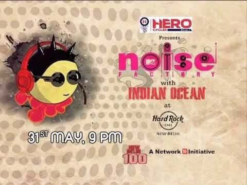 Celebrating 100 glorious years of New Delhi with Indian Ocean - Hero Cycles presents MTV INDIA Noise Factory exclusively at Hard Rock Cafe New Delhi     MTV India - May 31st, 2012, 9pm onwards.     http://bit.ly/KXsEbl