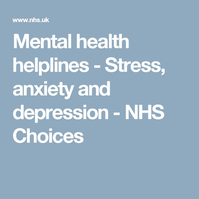 Mental health helplines - Stress, anxiety and depression - NHS Choices