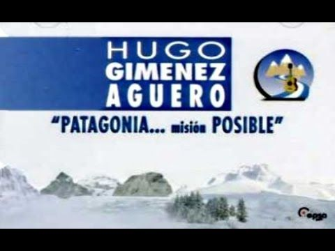 Patagonia...misión posible - Álbum Hugo Giménez Agüero 1.997 (Discografí...