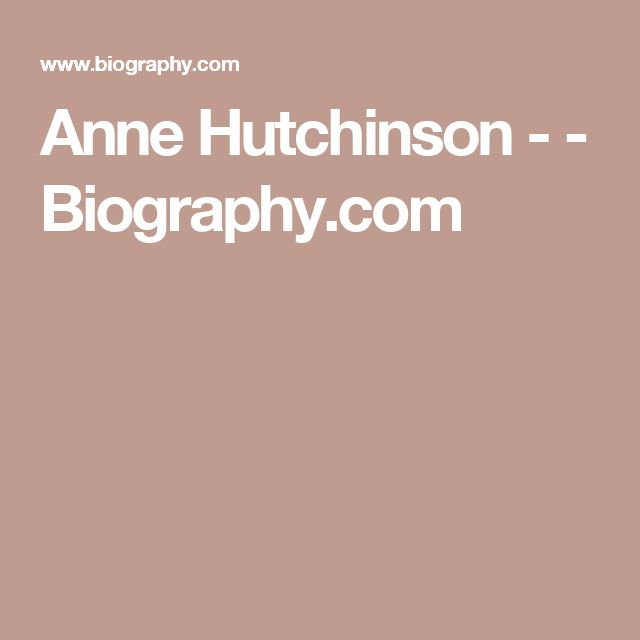 a biography of anne hutchinson A biography profiling the life of anne hutchinson includes source notes and timeline  anne hutchinson : puritan protester / by darlene r stille.