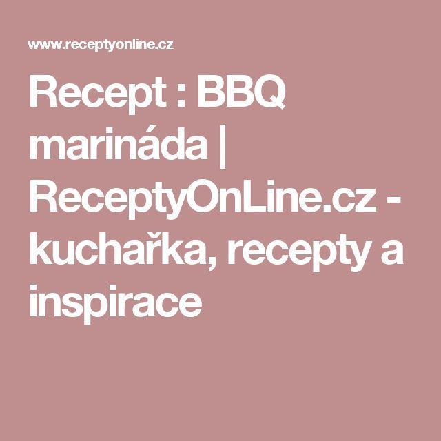 Recept : BBQ marináda | ReceptyOnLine.cz - kuchařka, recepty a inspirace