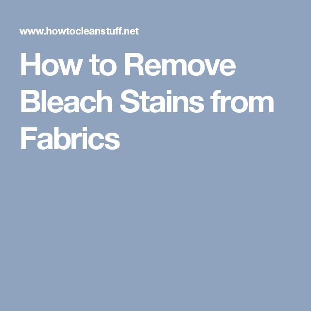 How to Remove Bleach Stains from Fabrics