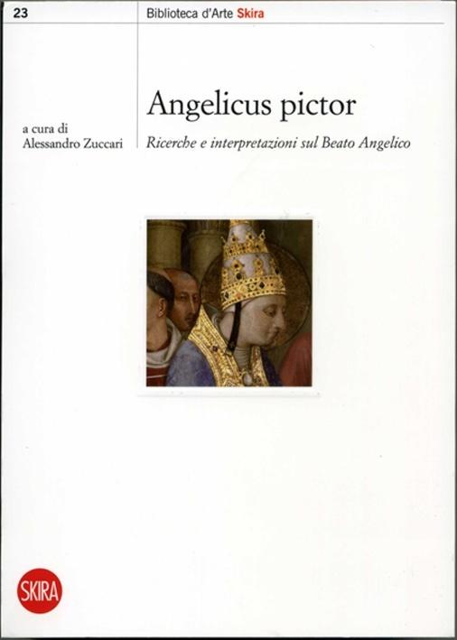 """AA. VV., """"Angelicus Pictor. Ricerche ed interpretazioni sul Beato Angelico"""", 2008"""