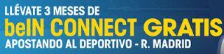 el forero jrvm y todos los bonos de deportes: william hill 3 meses gratis beIN CONNECT Deportivo...