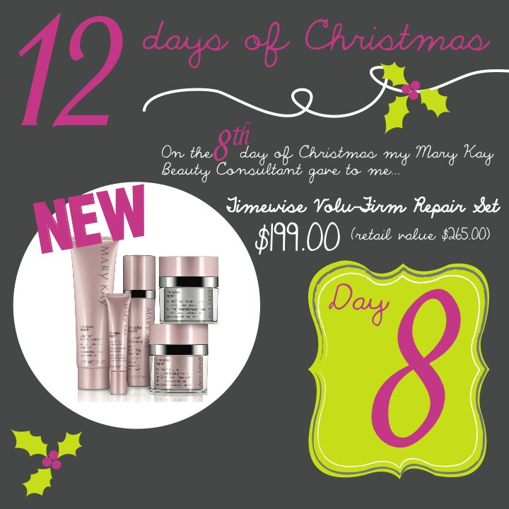 On the Eight Day of Christmas my Mary Kay Consultant gave to me...The Timewise Volu-Firm Repair Set for $199 (retail value $265). Call or Text ANYTIME: (832) 278-5133 eaboyd@marykay.com http://www.marykay.com/eaboyd www.facebook.com/eaboyd06