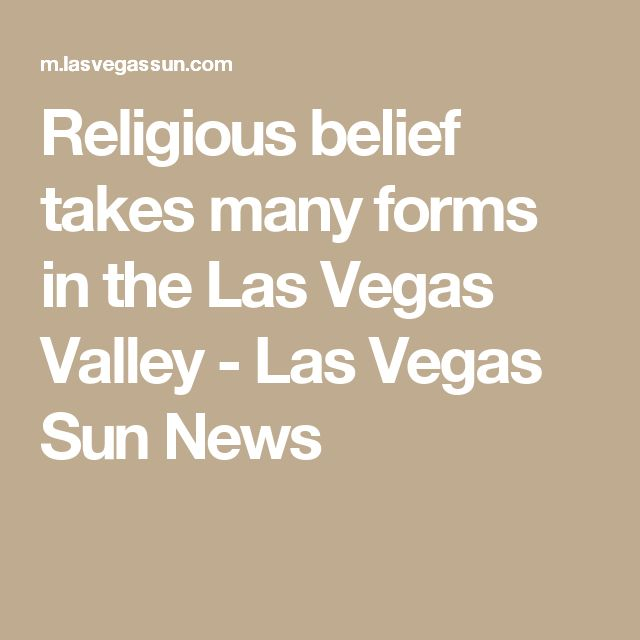 Religious belief takes many forms in the Las Vegas Valley - Las Vegas Sun News