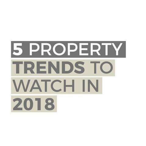5 property trends to watch in 2018