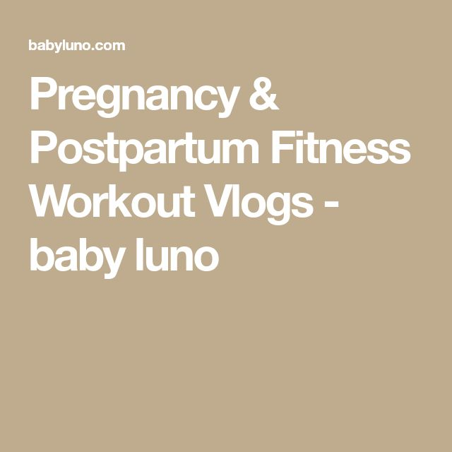 Pregnancy & Postpartum Fitness Workout Vlogs - baby luno