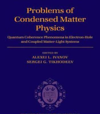 Problems Of Condensed Matter Physics By Alexei L. Ivanov PDF