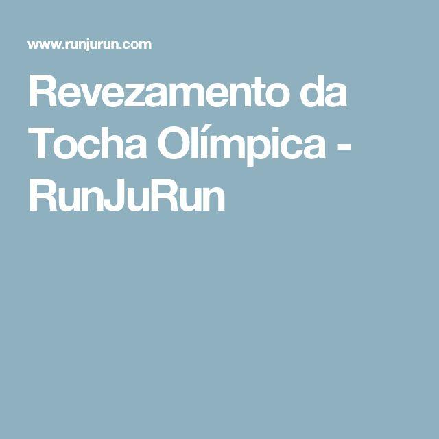 Revezamento da Tocha Olímpica - RunJuRun