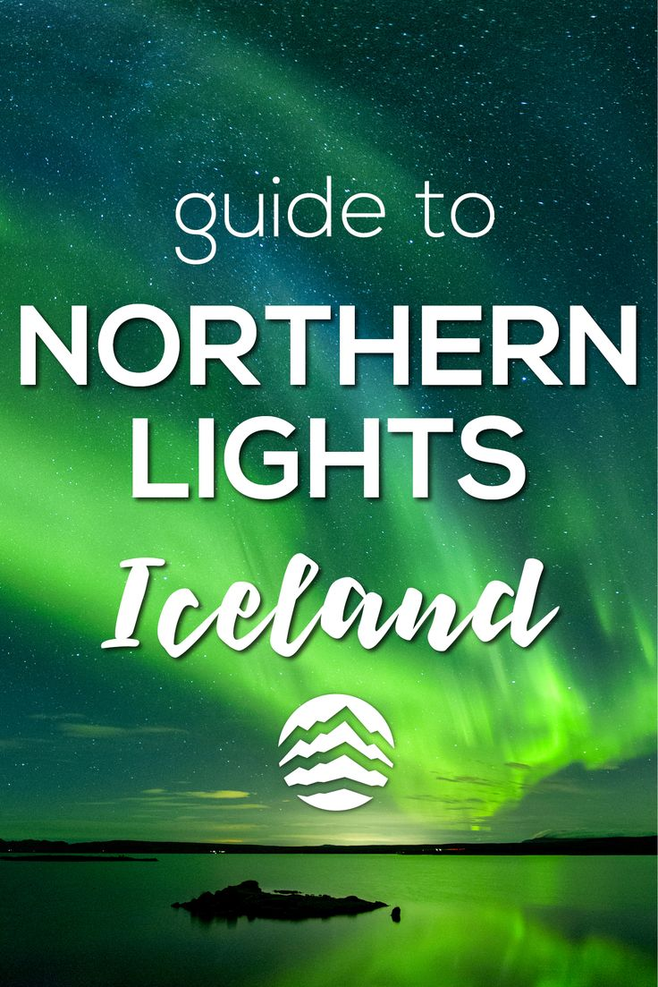 A Complete Guide to the Northern Lights in Iceland!