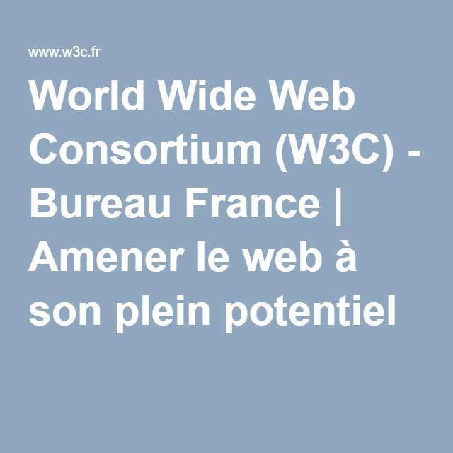 World Wide Web Consortium (W3C) - Bureau France | Amener le web à son plein potentiel