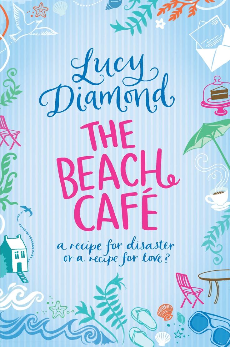 Bit Girly, Bit trashy completly worth it The Beach Cafe by Lucy Diamond