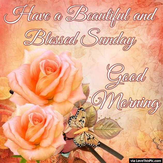 Have A Beautiful And Blessed Sunday