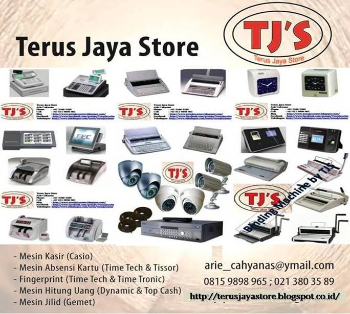 """TerusJayaStore serves order """"Electronic Office/Business Equipment"""" that could be reached via internet. Our products are :  1.Cash Register (Casio)    2.Electric Time Recorder (TimeTech,Cooper)   3.Biometric Time Attendance (TimeTech,Secure,TimeTronic)   4.Electric Typewriter (Nakajima & Brother)   5.Binding Machine (Gemet,Offistar)   6.Money Counter  Machine (Dynamic,Secure,TopCash)     7.Laminiting Machine (Offistar,Dynamic)  8.CCTV (Avtech)  TJS (+68159898965 / arie_cahyanas@ymail.com"""