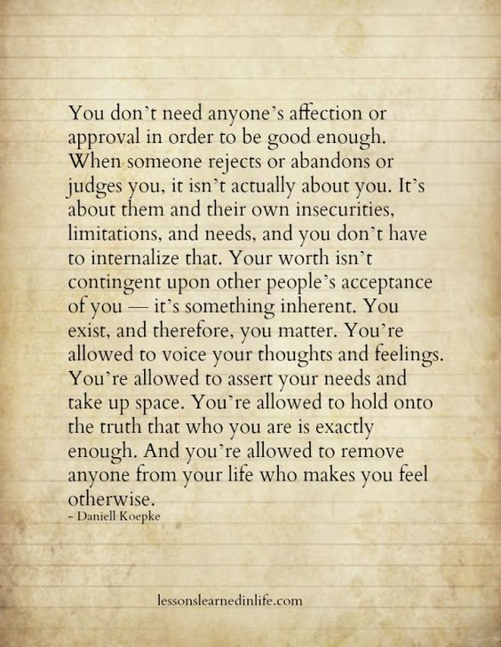 You don't need anyone's affection or approval.... quote life life quote inspirational quote inspiring quote wisdom quote lessons learned in life