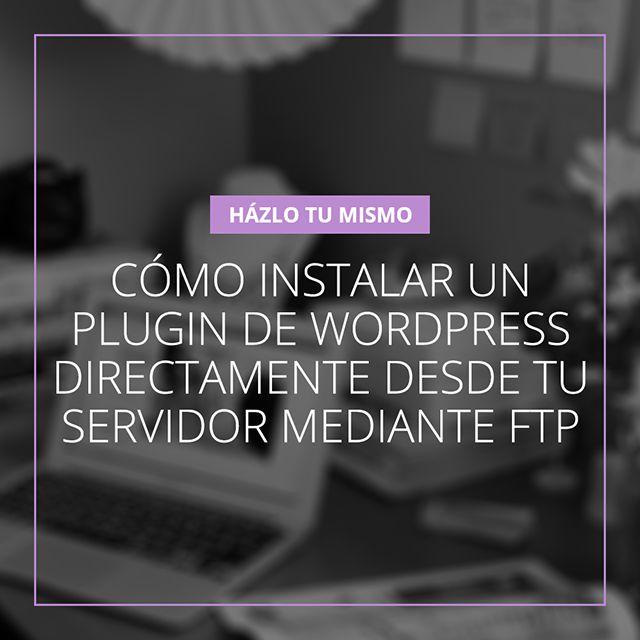 Cómo instalar un plugin de WordPress directamente desde tu servidor mediante FTP