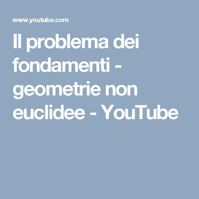 Il problema dei fondamenti - geometrie non euclidee - YouTube