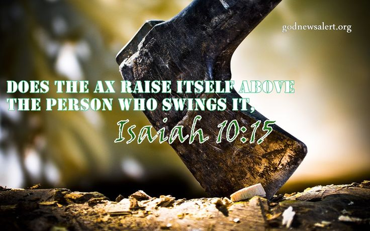 Image result for Isaiah 10:15