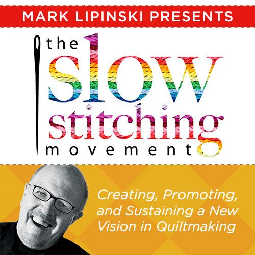 July 10 at 1pm ET. Join quilt star Mark Lipinski in this live web seminar as he introduces a revolution within the quilting industry, The Slow Stitching Movement. Learn more and register here: http://bit.ly/VzTAdr