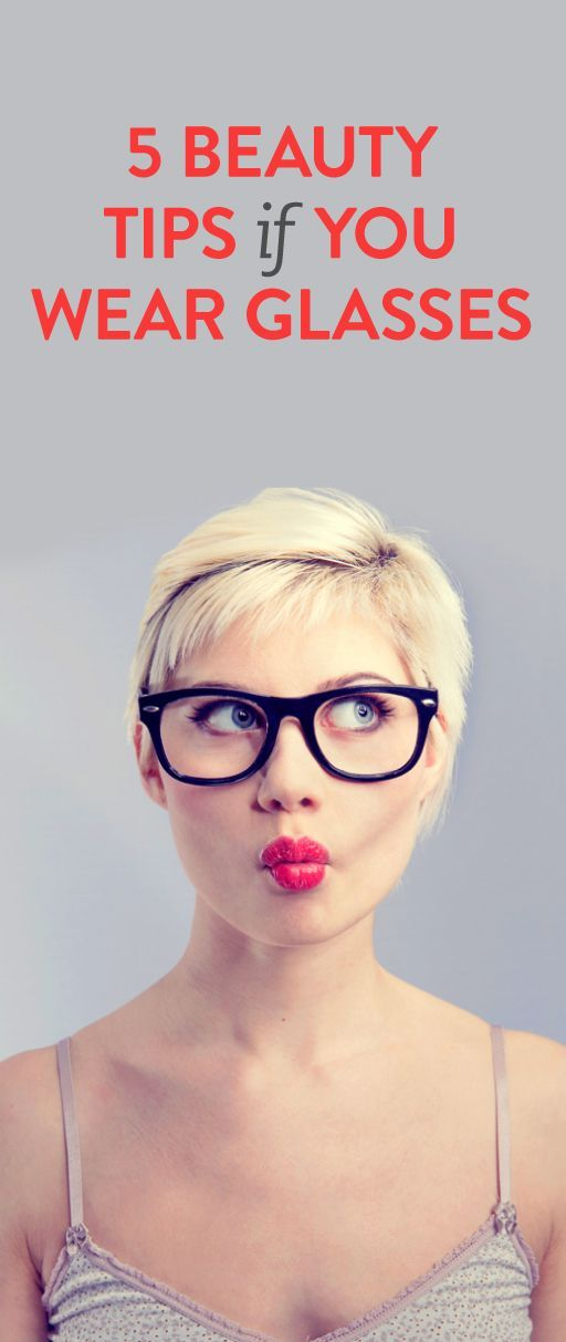 5 beauty tips for if you wear glasses