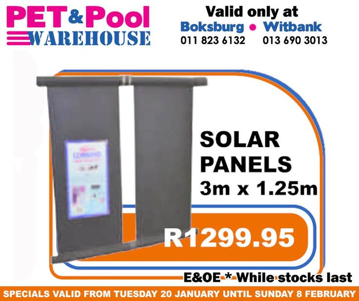 Fantastic #savings at Pet & Pool Warehouse Boksburg and Witbank, such as Solar Panels 3m x 1.25m only R1299.95. To view all specials click here: http://apin.link/2Z7. Specials are valid from 20th of January 2015 until 8th of Febuary 2015. While Stocks Last *E&OE #PetPool #Specials