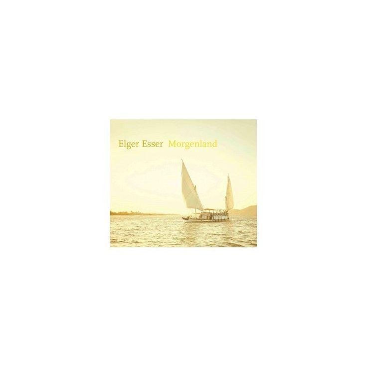 Elger Esser : Orient (Hardcover) (Mathias Eu0301nard)