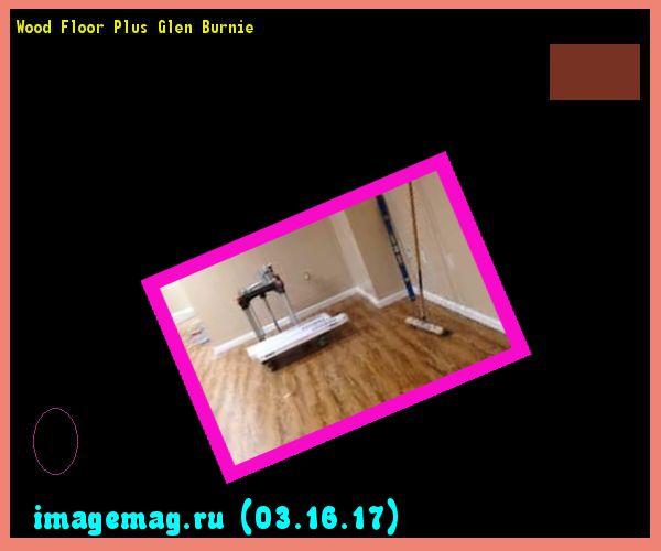 Wood Floor Plus Glen Burnie - The Best Image Search | imagemag.ru |  Pinterest | Wood floors plus, Woods and Floors - Wood Floor Plus Glen Burnie - The Best Image Search Imagemag.ru