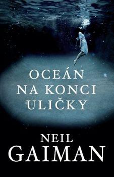 Neil Gaiman: Oceán na konci uličky