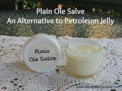 Plain Ole Salve - An Alternative to Petroleum Jelly
