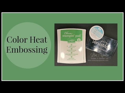 Quick Crafting Tip - Color Heat Embossing - Lisa's Stamp Studio