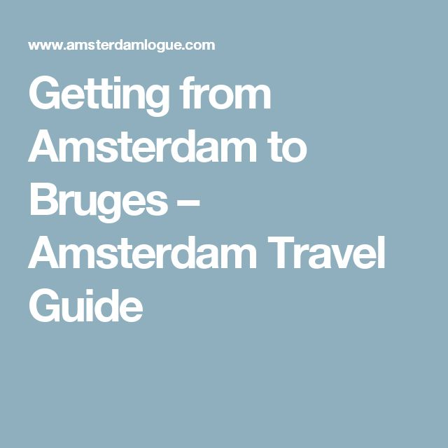 Getting from Amsterdam to Bruges – Amsterdam Travel Guide
