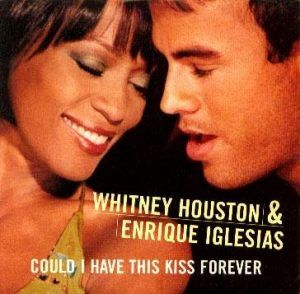 Whitney Houston - Could I Have This Kiss Forever feat Enrique Iglesias - Non solo Musica e Ricette