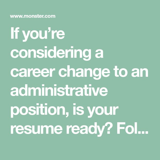 If you're considering a career change to an administrative position, is your resume ready? Follow these tips to revamp your resume for the switch.