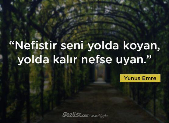 """""""Nefistir seni yolda koyan, yolda kalır nefse uyan."""" #yunus #emre #sözleri #yazar #şair #kitap #şiir #özlü #anlamlı #sözler"""