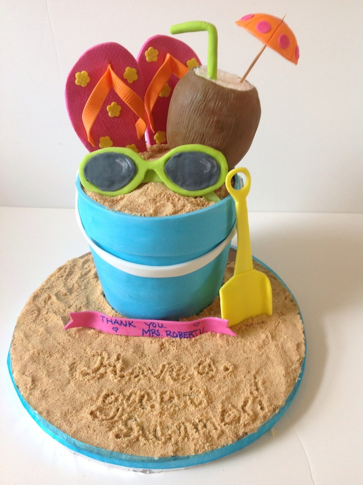 Beach bucket cake.  End of year 'thank you' cake i made for my son's 3rd grade teacher.  (Their class party was beach themed) beach bucket cake, edible flip flops, sunglasses, sand :)