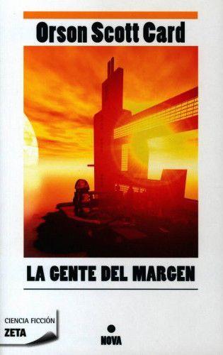 23/12/2015  LA GENTE DEL MARGEN Orson Scott Card