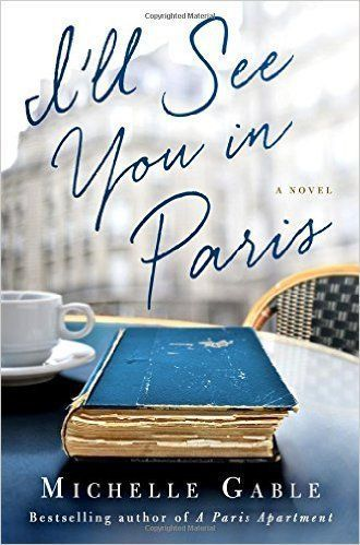 Book review: 'I'll See You in Paris' mingles strong characters, intriguing mystery