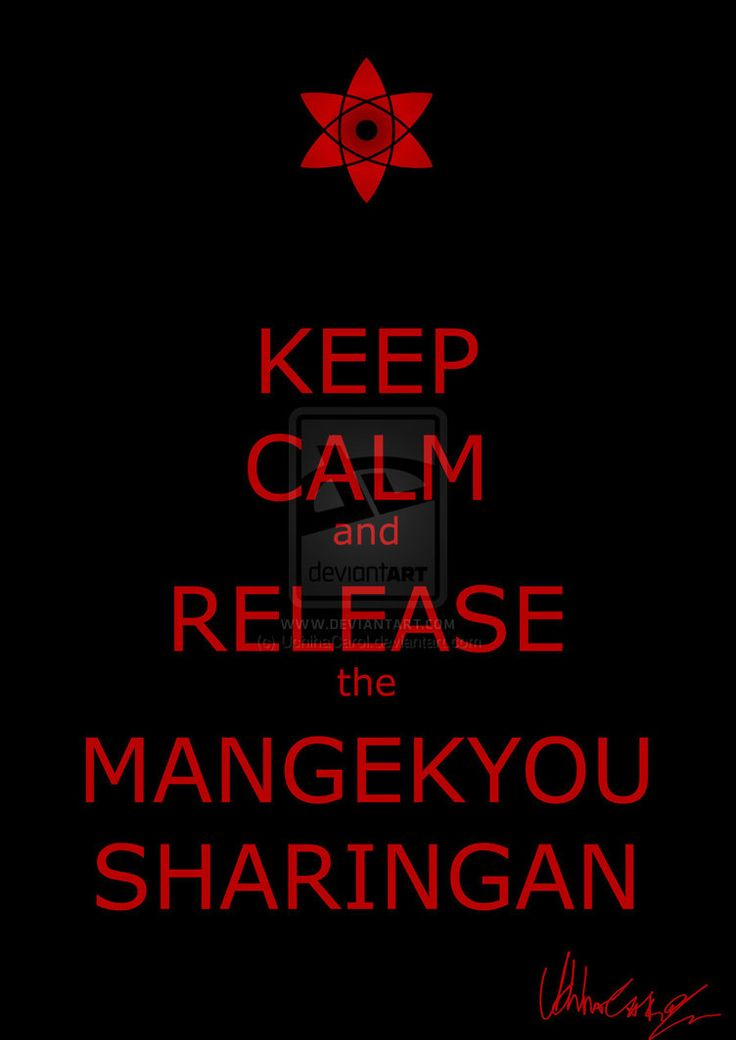 keep_calm_and_release_the_mangekyou_sharingan_by_uchihacarol-d56298o.jpg (752×1063)