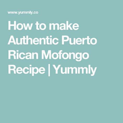 How to make Authentic Puerto Rican Mofongo Recipe | Yummly