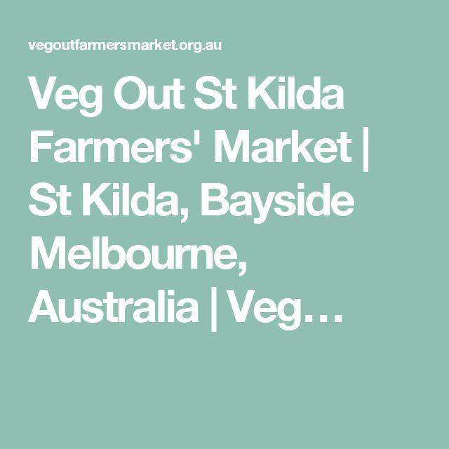 Veg Out St Kilda Farmers' Market | St Kilda, Bayside Melbourne, Australia | Veg…
