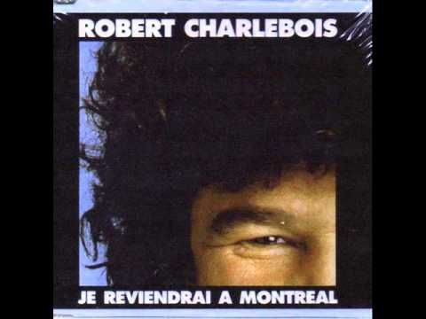 Robert Charlebois - Je Reviendrai À Montréal