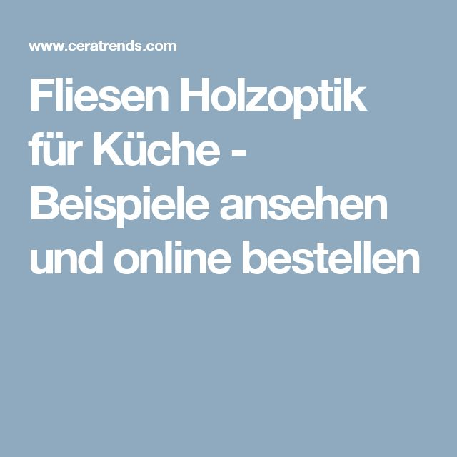Cool Fliesen Holzoptik f r K che Beispiele ansehen und online bestellen